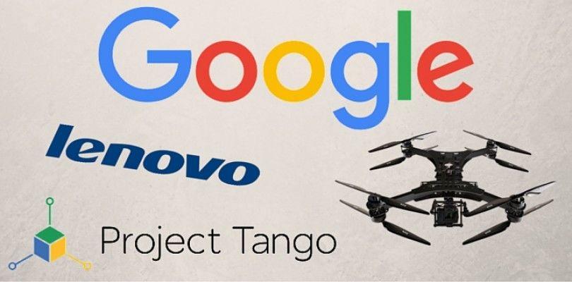 Google, sistema Tango y los drones